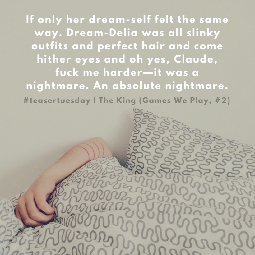 If only her dream-self felt the same way. Dream-Delia was all slinky outfits and perfect hair and come hither eyes and oh yes, Claude and fuck me harder—it was a nightmare. An absolute nightmare (1)