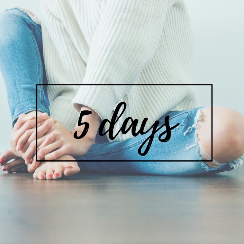 5 days