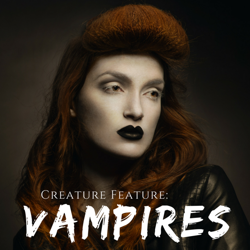 Creature Feature Vampires